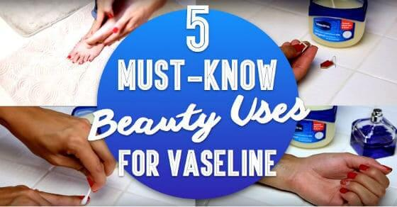5 kreative Beauty-Hacks mit Vaseline