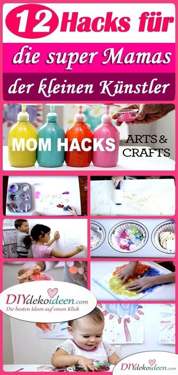 12 Hacks für die super Mamas der kleinen Künstler