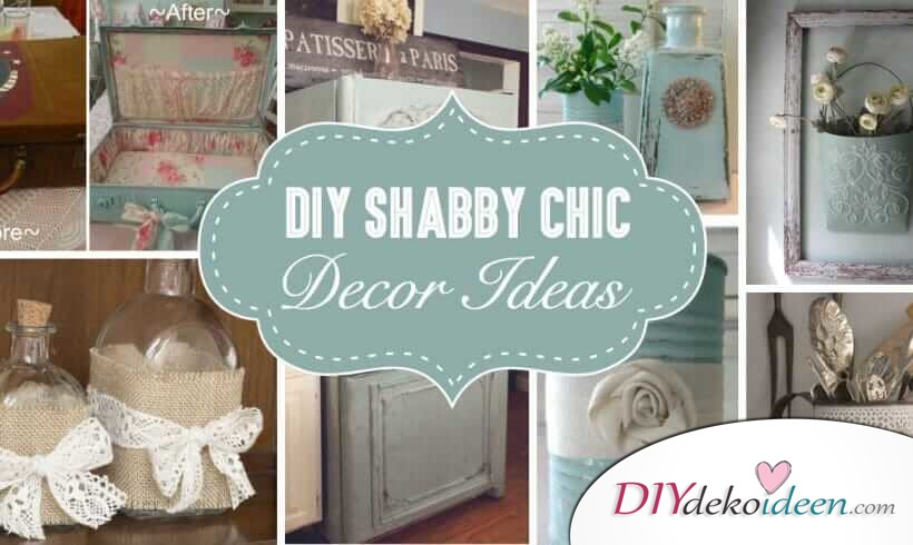 shabby chic dekoideen diydekoideen diy ideen deko bastelideen geschenke dekoration. Black Bedroom Furniture Sets. Home Design Ideas