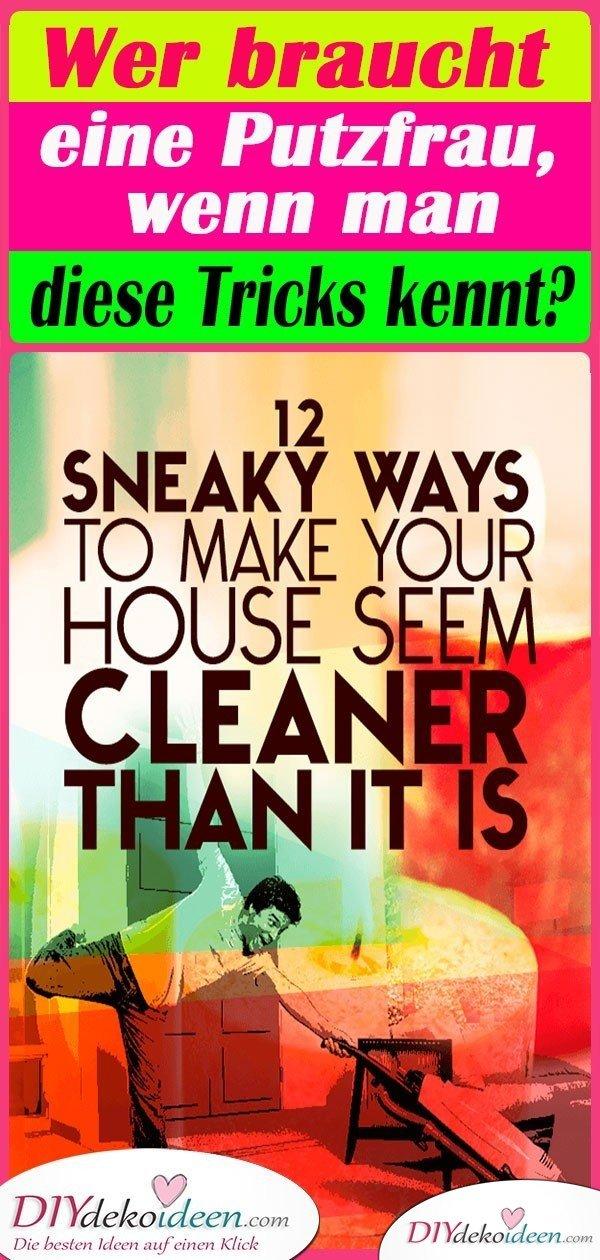 Wer braucht eine Putzfrau, wenn man diese Tricks kennt?