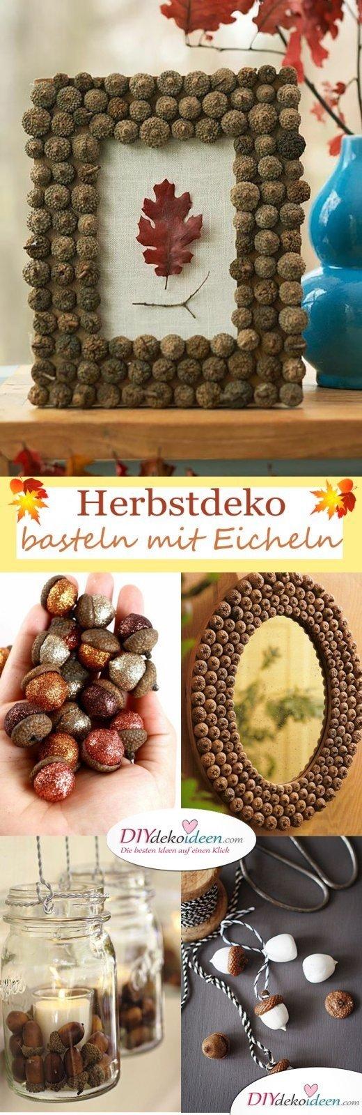 Herbst ist Bastelzeit - 15+ DIY Ideen für Herbstdeko basteln mit Eicheln