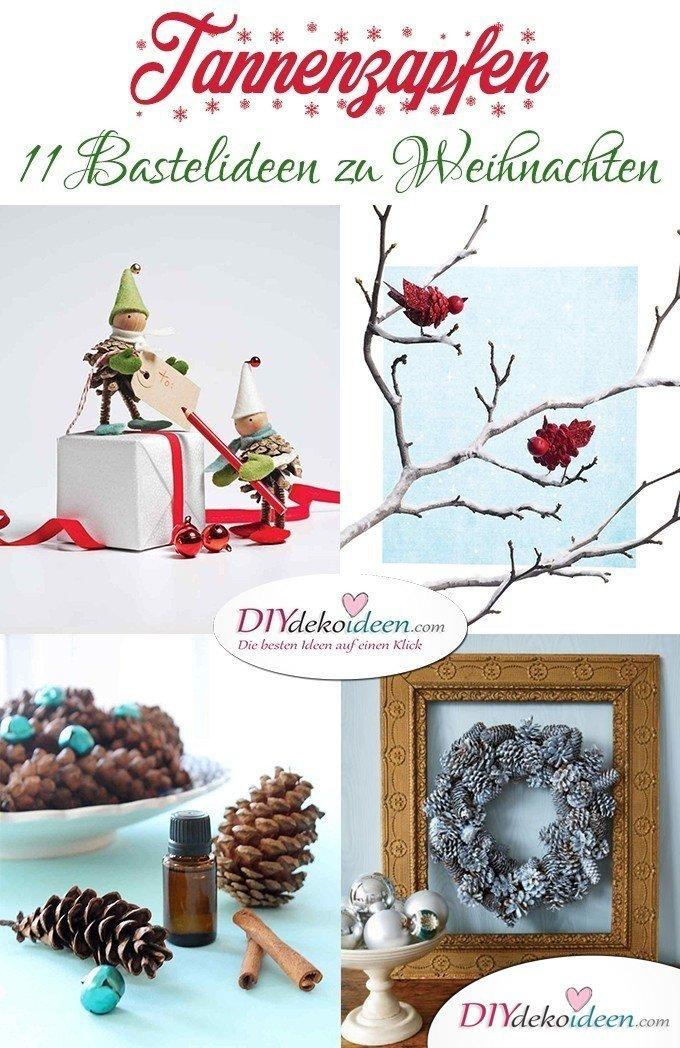 Basteln mit Tannenzapfen Weihnachten - 11 zauberhafte Bastelideen
