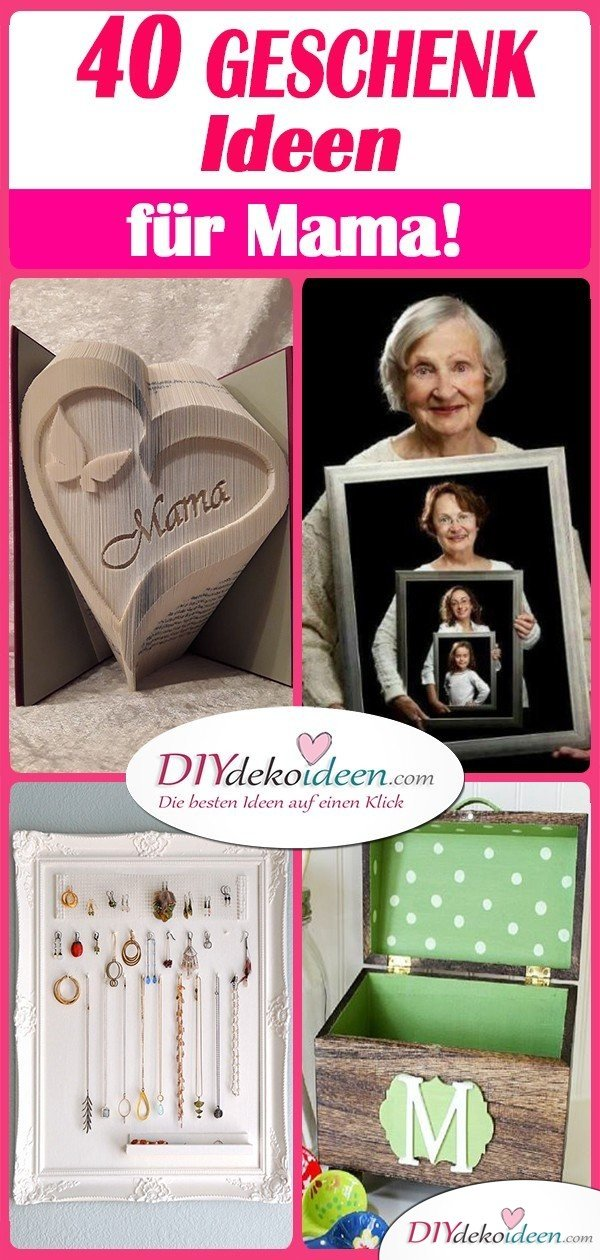 40 Tolle Geschenkideen Fur Mama Selbstgemachte Geschenke Fur Mama