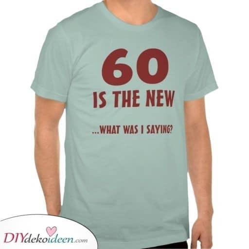 Lustige T-Shirt Ideen - Lustige Geschenke zum 60. Geburtstag