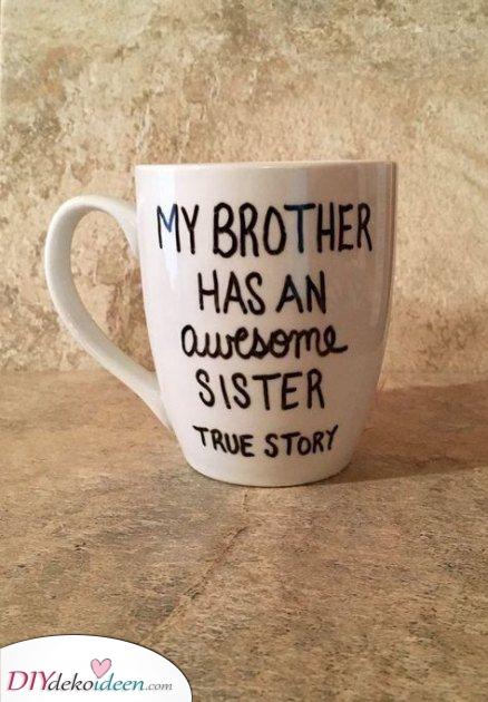 Eine einzigartige Tasse – Er hat eine tolle Schwester